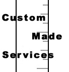 Custom Made Services